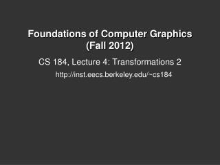 Foundations of Computer Graphics  ( Fall 2012)