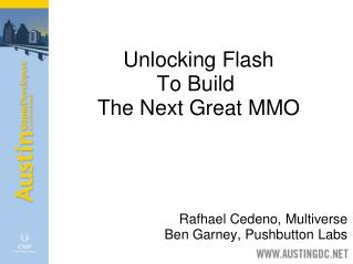 Unlocking Flash To Build  The Next Great MMO