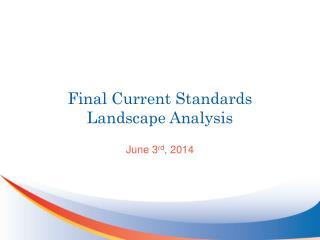 Final Current Standards Landscape Analysis