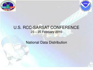 U.S. RCC-SARSAT CONFERENCE 23   25 February 2010