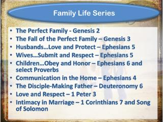 The  Perfect Family - Genesis 2 The  Fall of the Perfect Family – Genesis 3