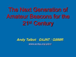 The Next Generation of Amateur Beacons for the 21st Century