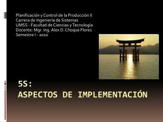 5s:  aspectos de implementación