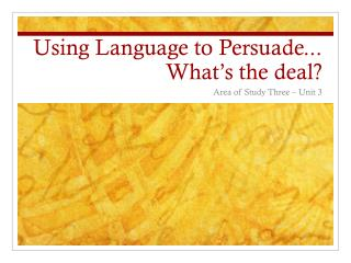 Using Language to Persuade... What's the deal?