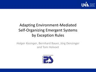 Adapting Environment-Mediated Self-Organizing Emergent Systems by Exception Rules