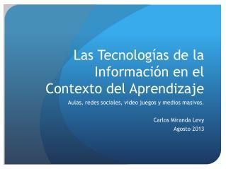 Las  Tecnologías  de la  Información  en el  Contexto  del  Aprendizaje