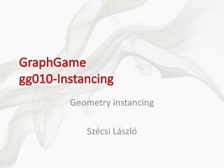 GraphGame gg0 10 - Instancing