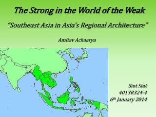 """Southeast Asia in Asia's Regional Architecture"" Amitav  Achaarya Sint Sint 4013R324-4"