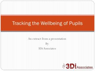 Tracking the Wellbeing of Pupils