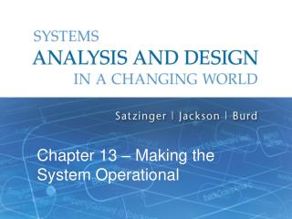 Chapter  13 – Making the System Operational