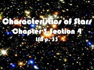 Characteristics of Stars Chapter 3 Section  4 ISN p. 33