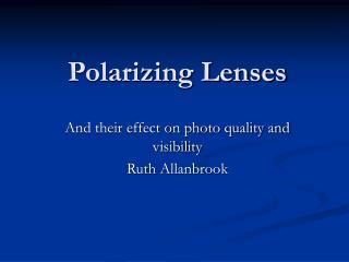 Polarizing Lenses