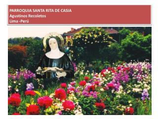 PARROQUIA SANTA RITA DE CASIA Agustinos Recoletos Lima -Perú