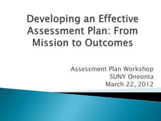 Developing an Effective Assessment Plan: From Mission to Outcomes