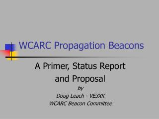 WCARC Propagation Beacons