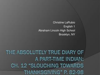"""The Absolutely True Diary of a Part-Time Indian:  Ch. 12 """"Slouching Towards Thanksgiving"""" p. 82-98"""