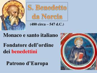 S. Benedetto d a Norcia