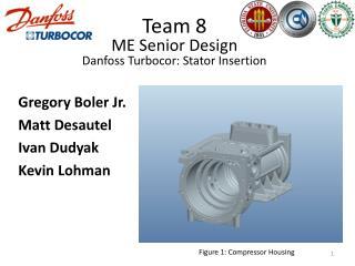 Team 8 ME Senior Design Danfoss Turbocor : Stator Insertion