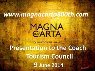 Presentation to the Coach Tourism Council  9  June 2014