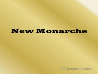 New Monarchs
