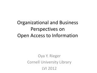 Organizational and Business Perspectives on  Open Access to Information