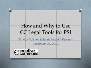 How and Why to Use CC Legal Tools for PSI