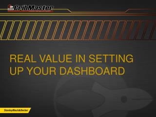 Real  Value in Setting Up Your Dashboard