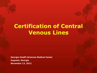 Certification of Central Venous Lines