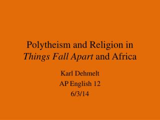 Polytheism and Religion in  Things Fall Apart  and Africa