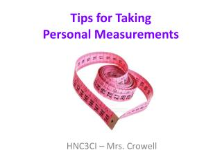 Tips for Taking  Personal Measurements