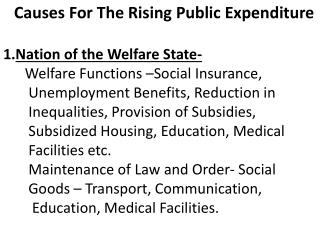 Causes For The Rising Public Expenditure 1. Nation of the Welfare State-