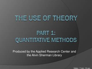 The Use of Theory Part 1:  Quantitative Methods