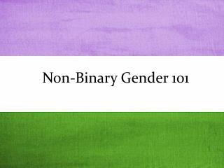 Non-Binary Gender 101
