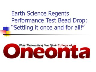 Earth Science Regents Performance Test Bead Drop:  Settling it once and for all