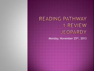 Reading Pathway 1 Review Jeopardy