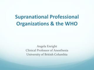 Supranational Professional Organizations & the WHO
