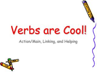 Verbs are Cool!
