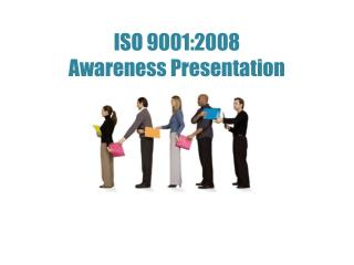 ISO 9001:2008  Awareness Presentation