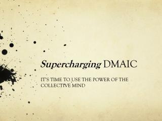 Supercharging  DMAIC