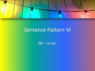 Sentence Pattern VI