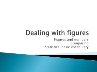 Dealing with  figures