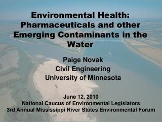 Environmental Health: Pharmaceuticals and other Emerging Contaminants in the Water