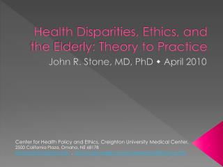 Health Disparities, Ethics, and the Elderly: Theory to Practice