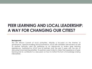 Peer learning and local leadership:  A way for changing our cities?