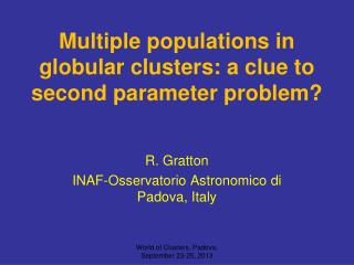 Multiple populations in globular clusters: a clue to second parameter problem?