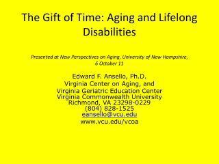 Edward F.  Ansello , Ph.D. Virginia Center on Aging, and