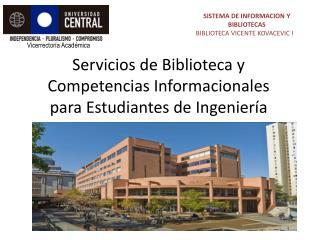 Servicios de Biblioteca y Competencias Informacionales para Estudiantes de Ingeniería
