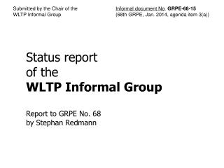 Status  report of the WLTP Informal Group Report  to  GRPE  No . 68 b y  Stephan  Redmann