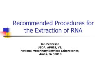 Recommended Procedures for the Extraction of RNA