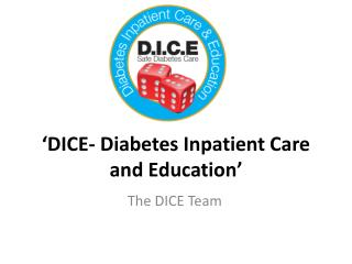 �DICE- Diabetes Inpatient Care and Education�